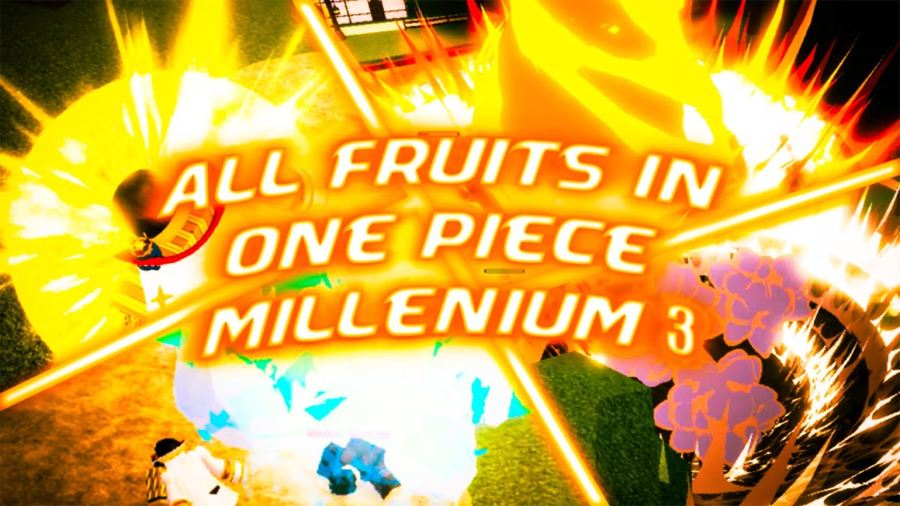 All Fruits In One Piece Millenium 3 Showcase Youtube