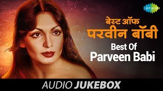 Best Of Parveen Babi | Audio Jukebox (HQ) | Parveen Babi Hit Songs
