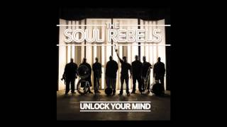 "The Soul Rebels - ""Unlock Your Mind"""