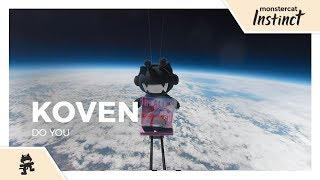 Koven - Do You [Monstercat Official 360 Music Video]