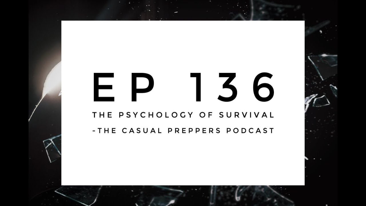 The Psychology of Survival - Ep 136