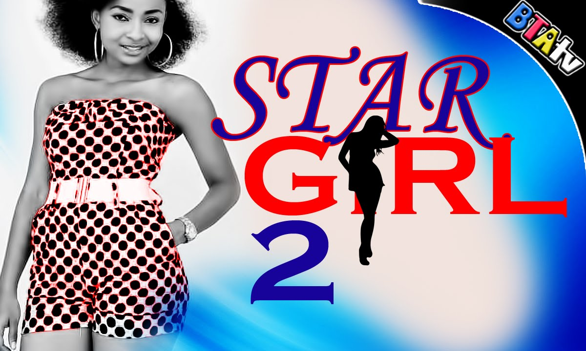 Download STAR GIRL 2-  NOLLYWOOD MOVIE
