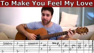 Fingerstyle Tutorial: To Make You Feel My Love - Guitar Lesson w/ TAB
