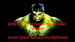 Dj Kathi Raani Naan Mix- Veppam.mp3