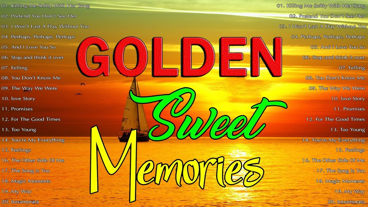 Golden Sweet Memories - Golden Sweet Memories Old Songs - Oldies Medley Non Stop Love Songs