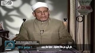 مصر العربية | كل شيء عن صلاة الكسوف.. عطية صقر يجيب