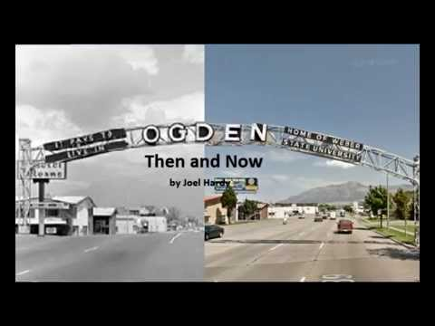 Ogden Utah - Then and Now by Joel Hardy