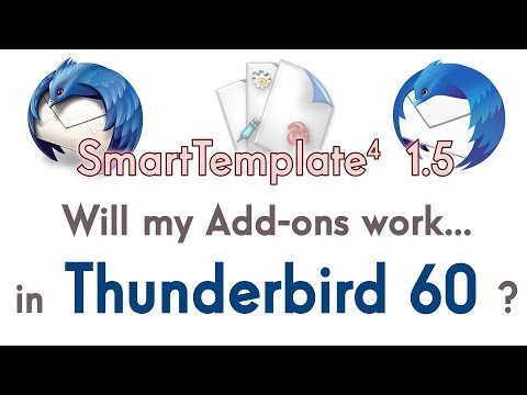Will My Addons Work In Thunderbird 60? SmartTemplate 1.5 Release
