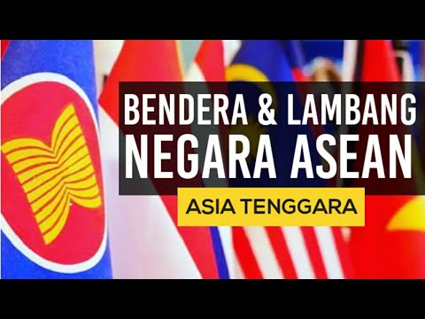 Bendera dan Lambang Negara ASEAN / Asia Tenggara