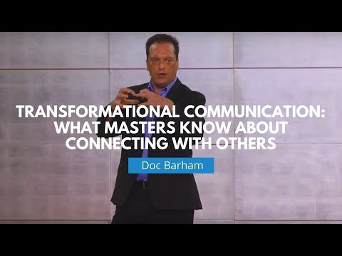 Transformational Communication: What Masters Know About Connecting with Others