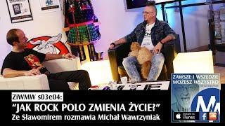 ZiWMW S03E09 - Sławomir - Jak Rock Polo zmienia życie?