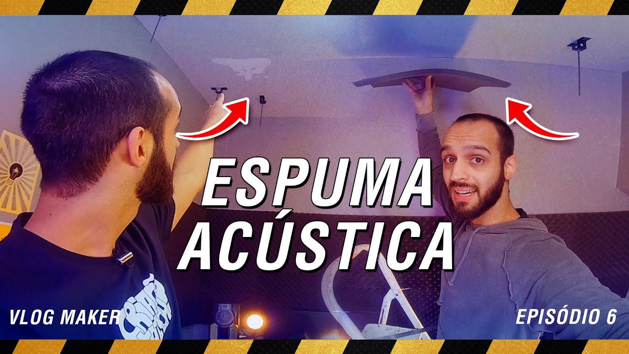 REFORMANDO TETO DO MEU STÚDIO (ESPUMA ACÚSTICA) - VlogMaker EP 6