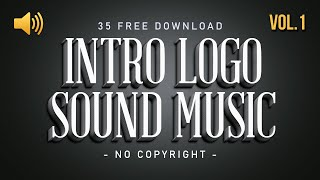Download 35 Intro Logo Sound Music No Copyright ~ Vol.1