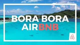 Gambar cover AIRBNB TOUR BORA BORA - HOW TO BALL ON A BUDGET