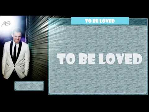 """Michael Bublé - """"To Be Loved"""" (New Official Lyrics)"""