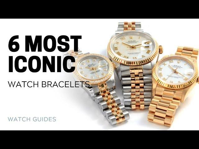 6 Most Iconic Watch Bracelets | SwissWatchExpo