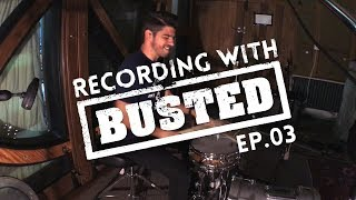 Recording With BUSTED - EPISODE #3