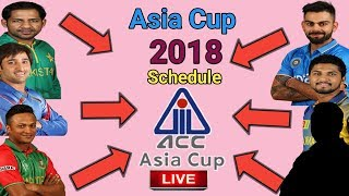 Asia cup 2018 Schedule | Asia cup Ind vs Pak 19 September 2018 in dubai