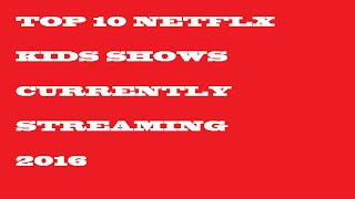 Video Top 10 Netflix Shows for Kids of all ages 2016 download MP3, 3GP, MP4, WEBM, AVI, FLV Agustus 2017