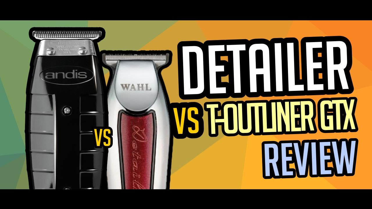 533566d2a Detailer vs T-outliner GTX (Wahl x Andis) - Review #01 - YouTube