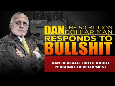 DAN REVEALS TRUTH ABOUT PERSONAL DEVELOPMENT | DAN RESPONDS TO BULLSHIT