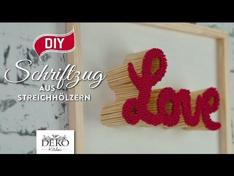 DIY: Valentinstag-Geschenk – Schriftzug aus Streichhölzern [How to] Deko Kitchen