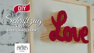 DIY: Valentinstag-Geschenk - Schriftzug aus Streichhölzern [How to] Deko Kitchen