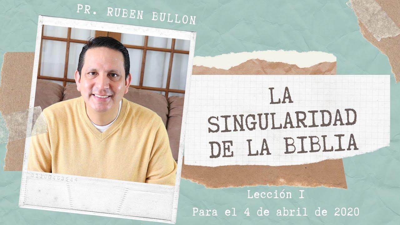 Repaso general leccion 1 - LA SINGULARIDAD DE LA BIBLIA | Pr Ruben Bullon