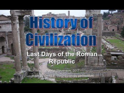 History of Civilization 31: The Last Days of the Roman Republic