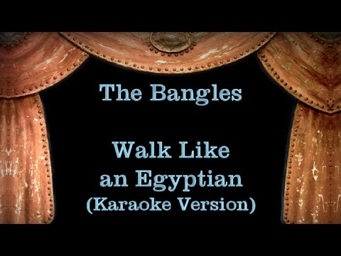 The Bangles - Walk Like an Egyptian - Lyrics (Karaoke Version)