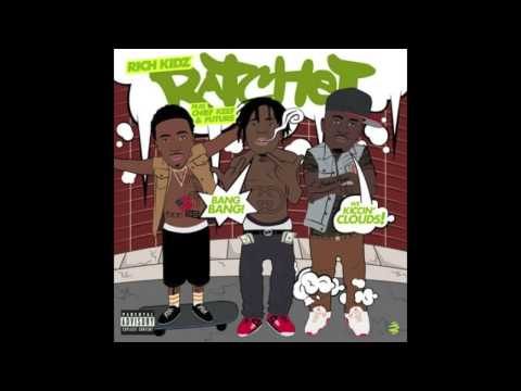 Rich Kidz Feat. Future, Chief Keef - Rachet [Prod By London On Da Track]