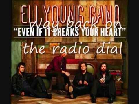 Eli Young Band-Even if it Breaks Your Heart (Lyrics)