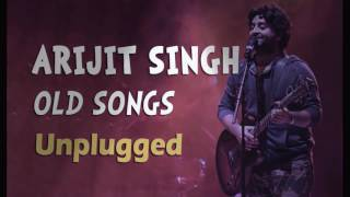 arijit-singh-old-songs-unplugged