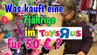 Was kauft eine 7jährige für 50 Euro im TOYS'R'US?