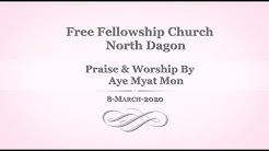 Praise & Worship By Aye Myat Mon (8-March-2020)