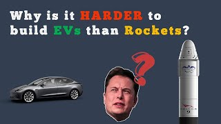 Why is Elon Musk having a harder time building Tesla than SpaceX?