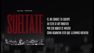 Sueltate - Mateo Romero (Official Liryc Video).