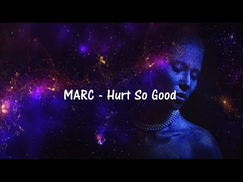 MARC - Hurt So Good feat. Kiera Weathers (Lyric Video)