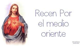 ¡REZAD POR EL MEDIO ORIENTE! (Mensaje de Jesús 2015)