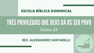 Três privilégios que Deus dá os seu povo