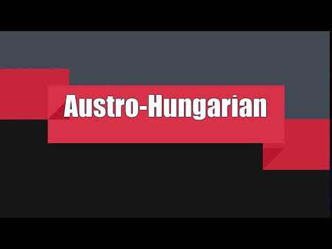How to Pronounce Austro-Hungarian