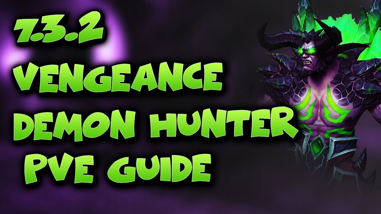 7 3 2 Vengeance Demon Hunter Guide Talents Stats And Play Style World Of Warcraft Pve Tanking Youtube