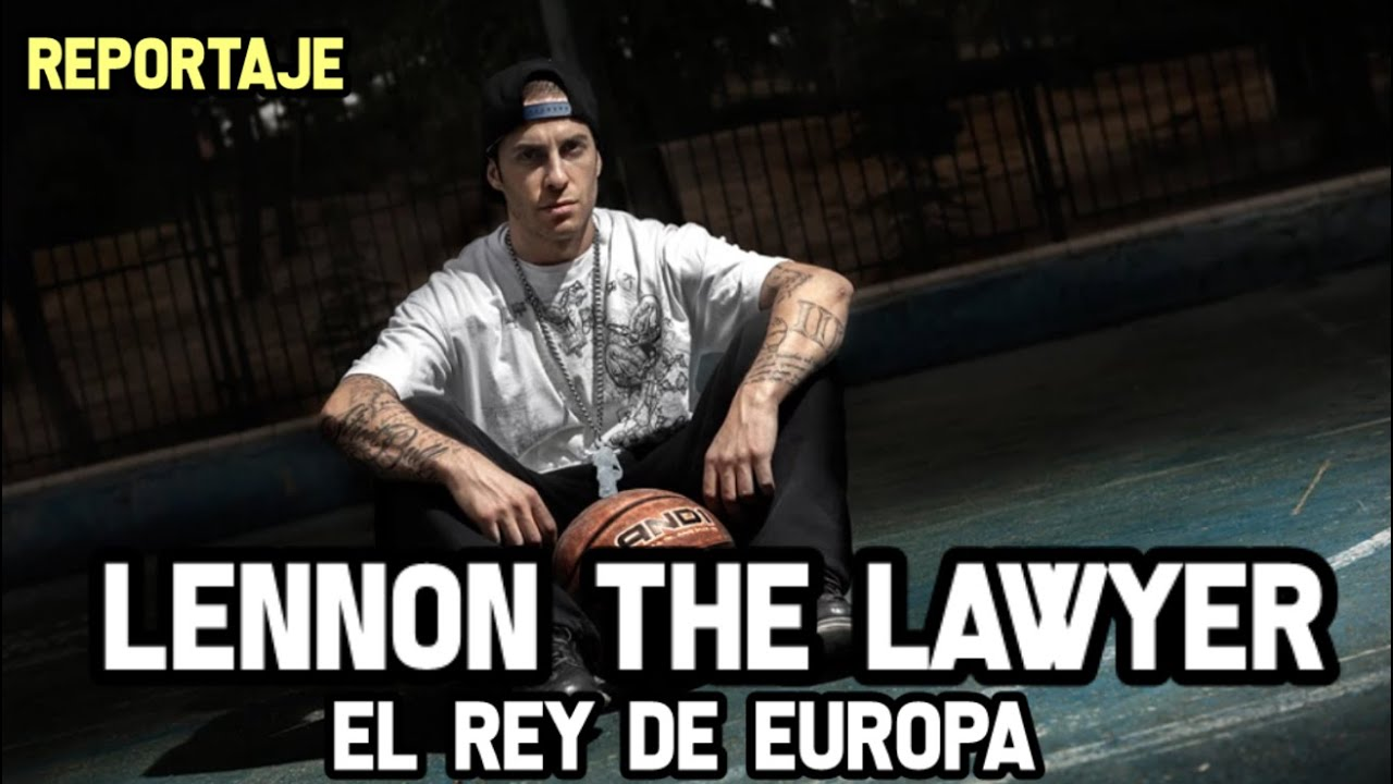 Lennon The Lawyer - El Rey de Europa (Streetball) | Reportaje NBA