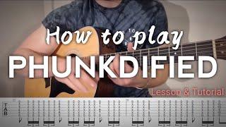 Phunkdified Guitar Lesson | Justin King | Tutorial + TAB