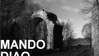 Mando Diao - Maybe Just Sad - (Give Me Fire2009)