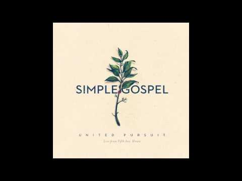 United Pursuit: Simple Gospel - Head to the Heart