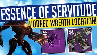 Destiny 2 | ESSENCE OF SERVITUDE! How To Get, Ehrath'Urs Horned Wreath Location & More!