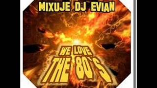 Dj Evian We Love The 80