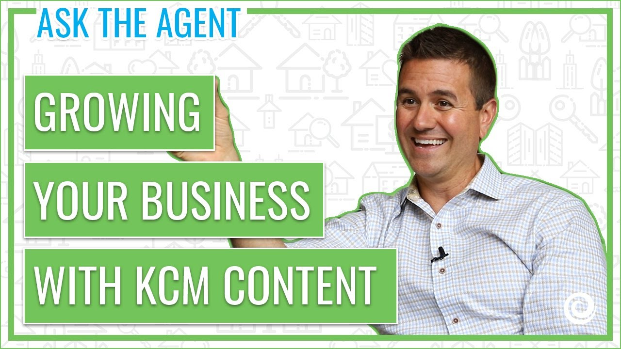 Growing Your Business With KCM Content   Ask The Agent ...
