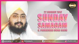 Sunday Samagam 22 January 2017 G_Parmeshar Dwar Bhai Ranjit Singh Ji Khalsa Dhadrianwale